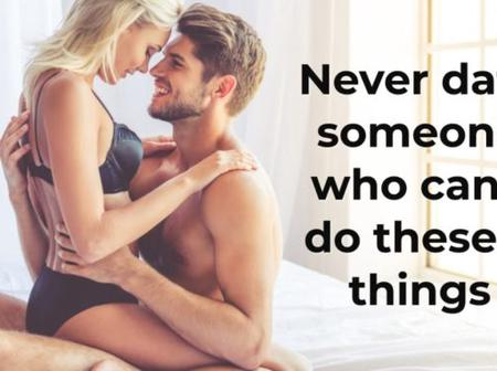 Never date someone who can't do these 7 things